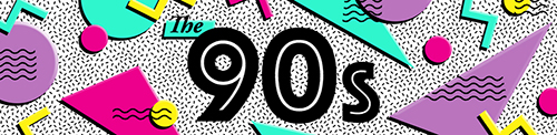 a banner of the 90's